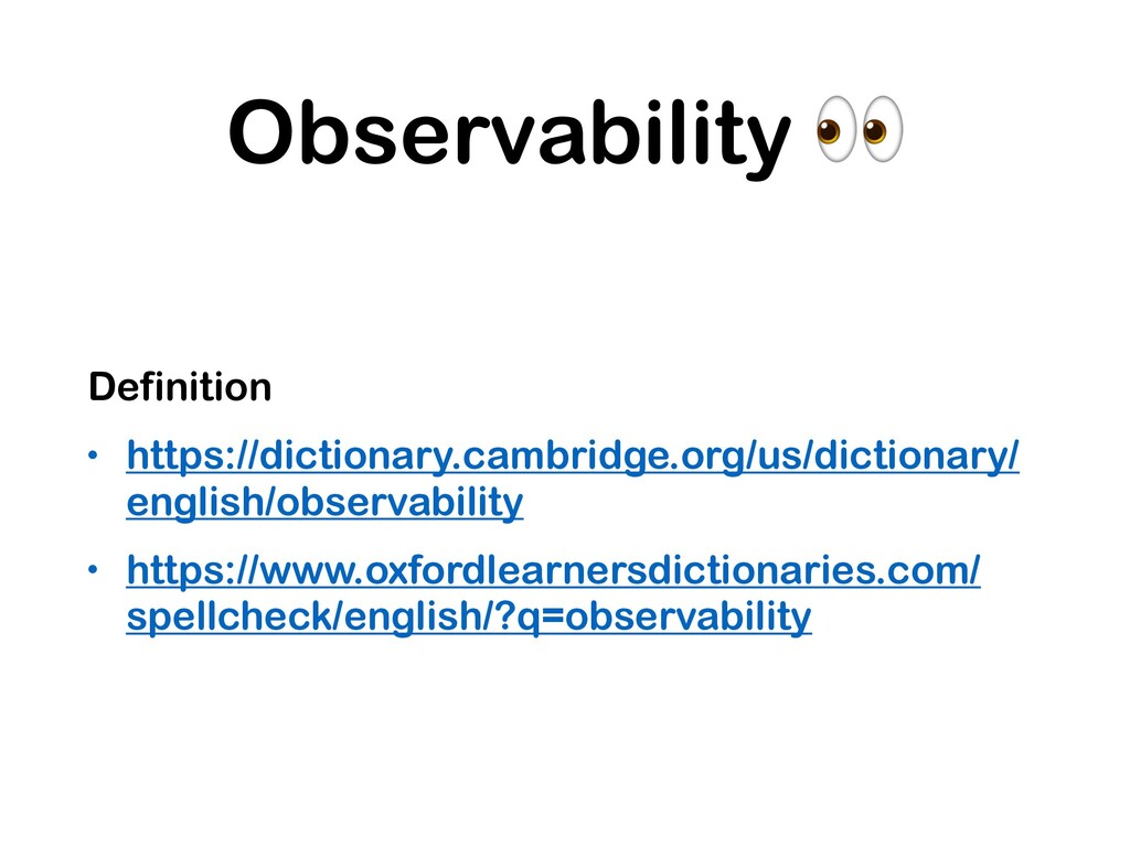 Observability  Definition • https://dictionary....