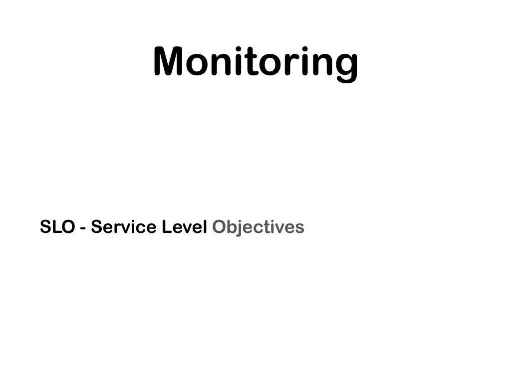 Monitoring SLO - Service Level Objectives