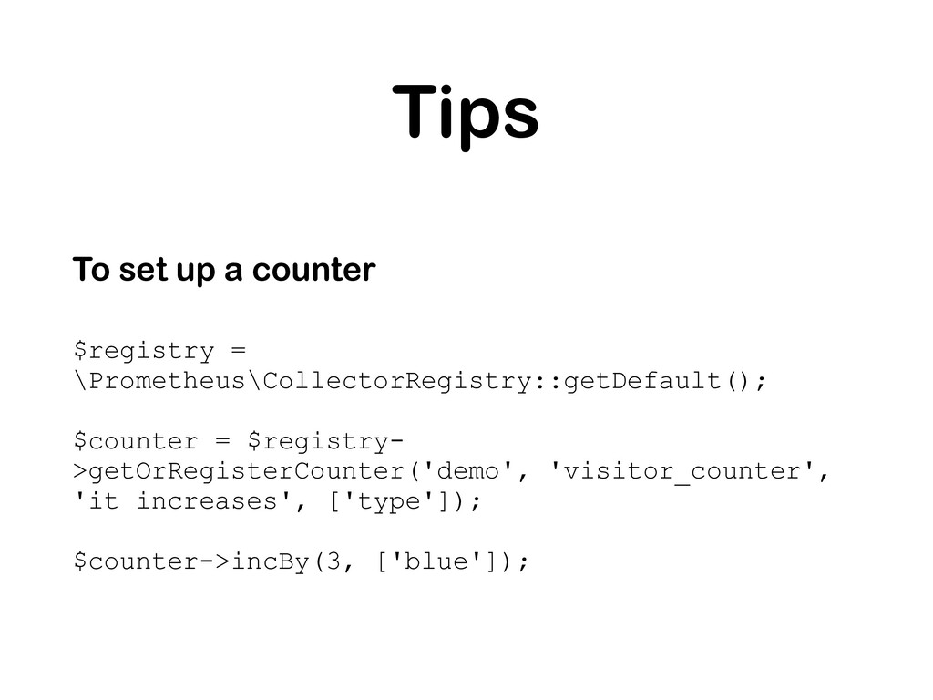 Tips To set up a counter $registry = \Prometheu...