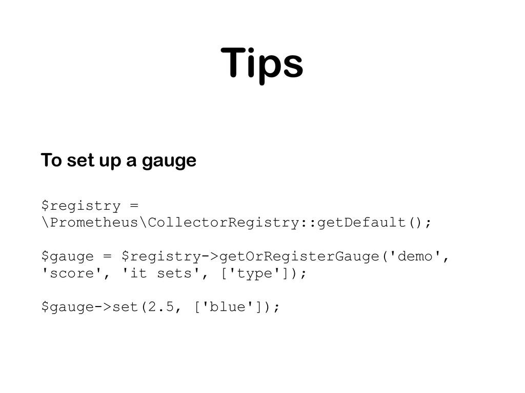 Tips To set up a gauge $registry = \Prometheus\...