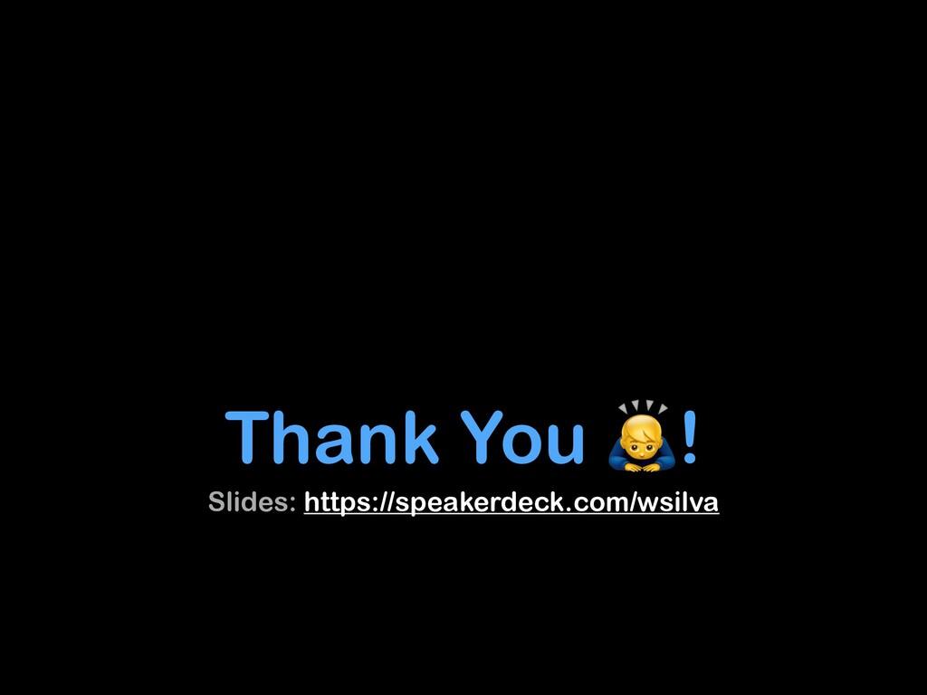 Thank You ! Slides: https://speakerdeck.com/wsi...