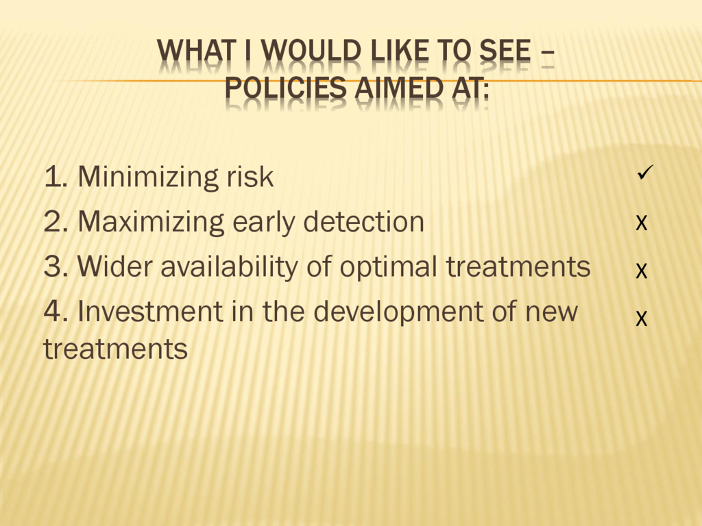 WHAT I WOULD LIKE TO SEE – POLICIES AIMED AT: 1...