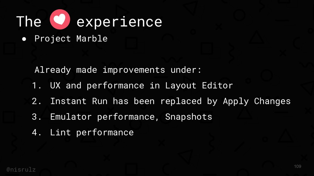 The experience ● Project Marble Already made im...