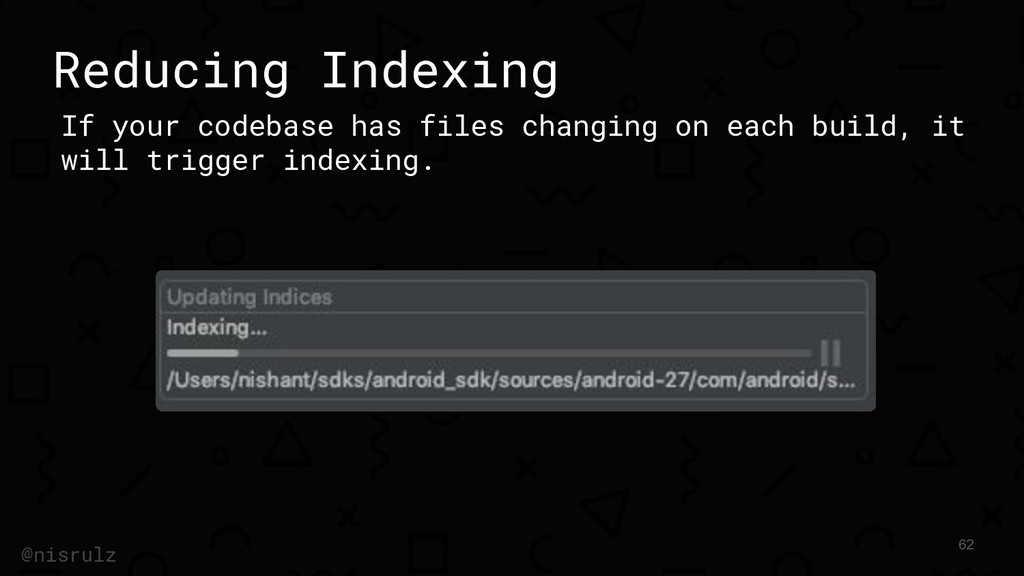 Reducing Indexing If your codebase has files ch...
