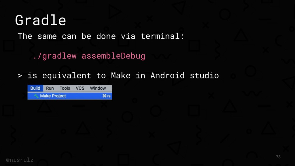 Gradle The same can be done via terminal: ./gra...