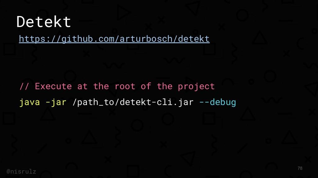 Detekt https://github.com/arturbosch/detekt // ...