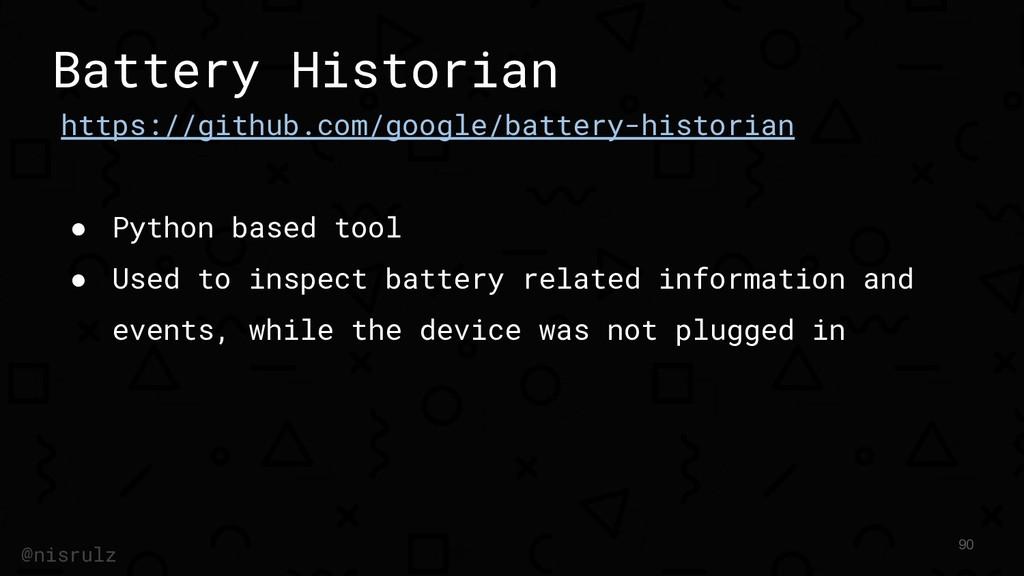 Battery Historian https://github.com/google/bat...