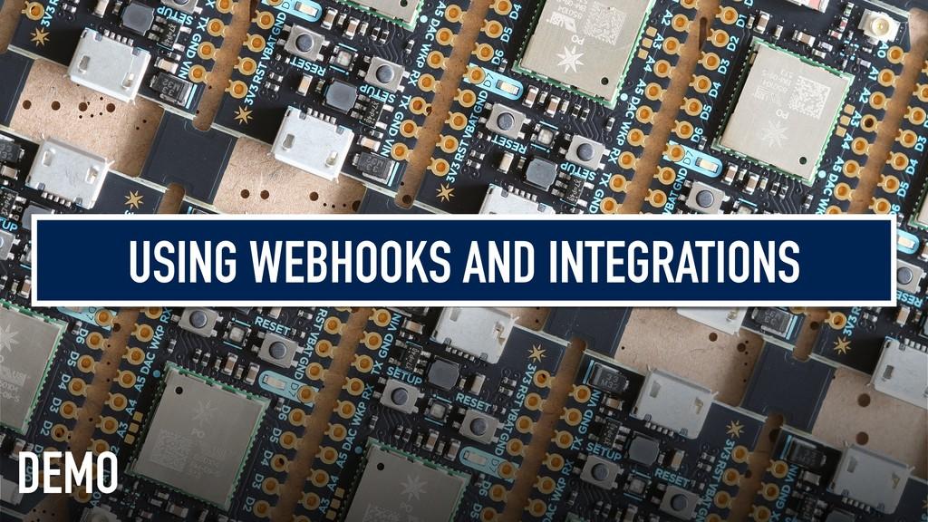 USING WEBHOOKS AND INTEGRATIONS DEMO