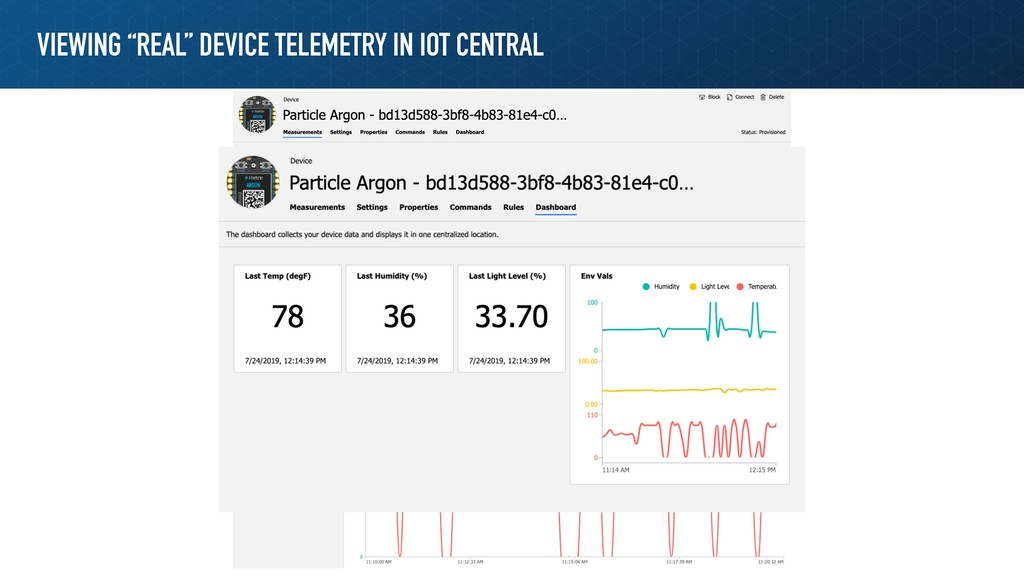 """VIEWING """"REAL"""" DEVICE TELEMETRY IN IOT CENTRAL"""