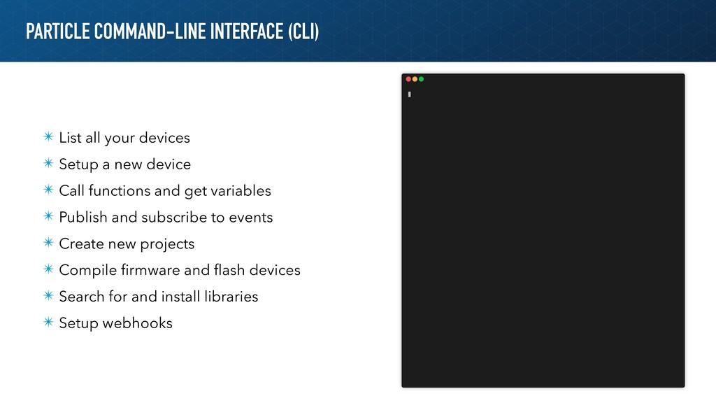 PARTICLE COMMAND-LINE INTERFACE (CLI) ✴ List al...