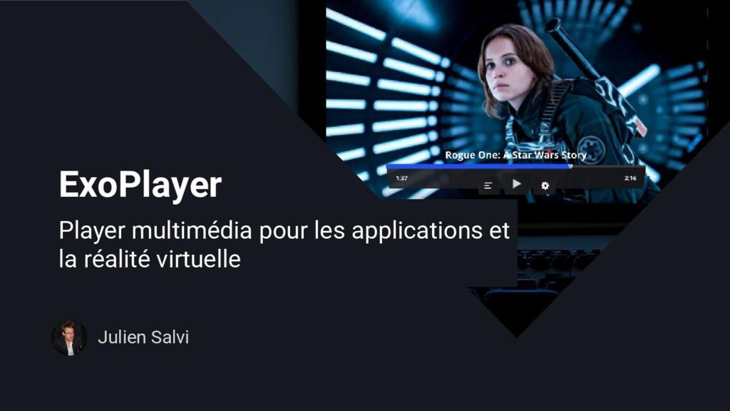 ExoPlayer Julien Salvi Player multimédia pour l...