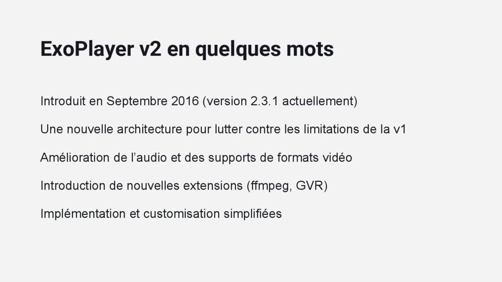 Introduit en Septembre 2016 (version 2.3.1 actu...