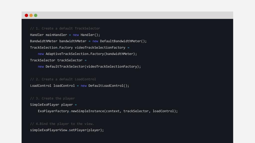 // 1. Create a default TrackSelector Handler ma...