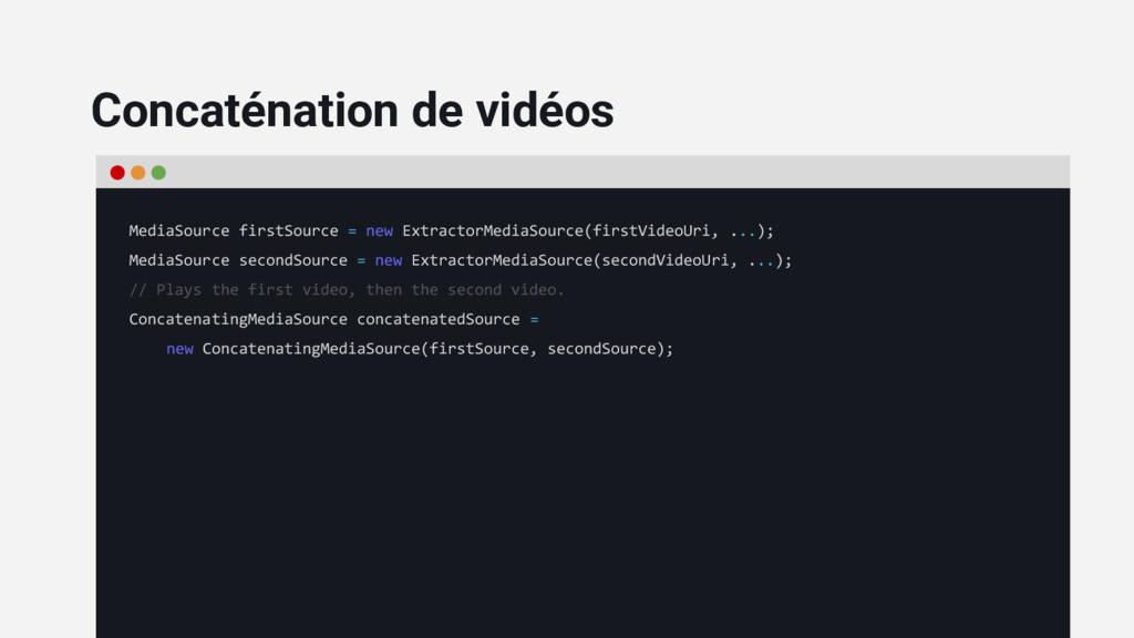 Concaténation de vidéos MediaSource firstSource...