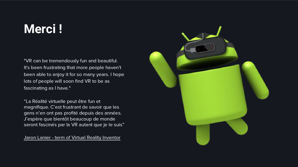 """""""VR can be tremendously fun and beautiful. It's..."""