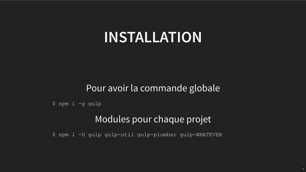 INSTALLATION Pour avoir la commande globale Mod...