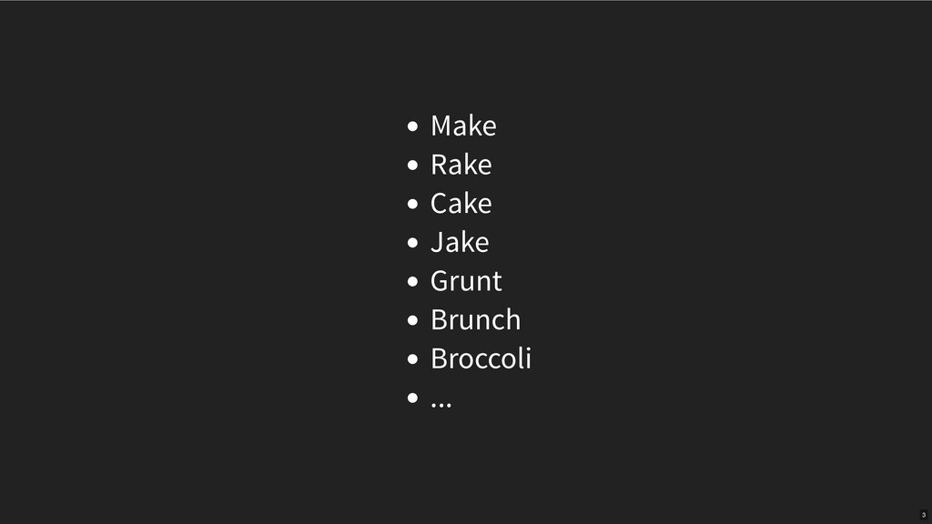 Make Rake Cake Jake Grunt Brunch Broccoli ... 3