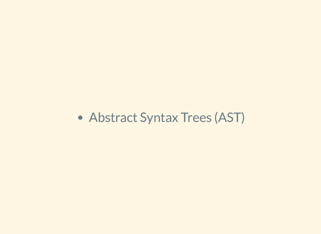 Abstract Syntax Trees (AST)