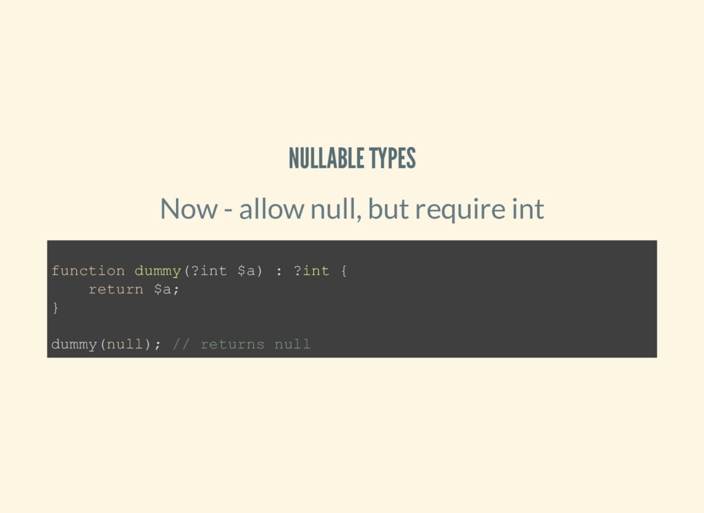 NULLABLE TYPES Now - allow null, but require in...