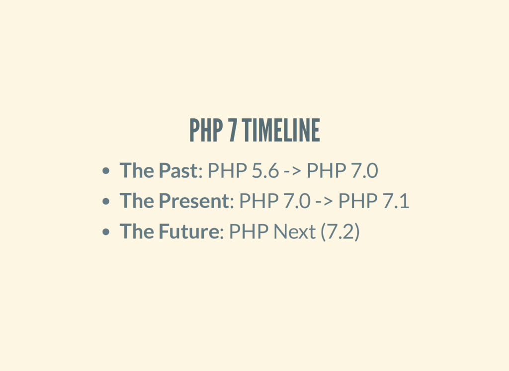 PHP 7 TIMELINE The Past: PHP 5.6 -> PHP 7.0 The...