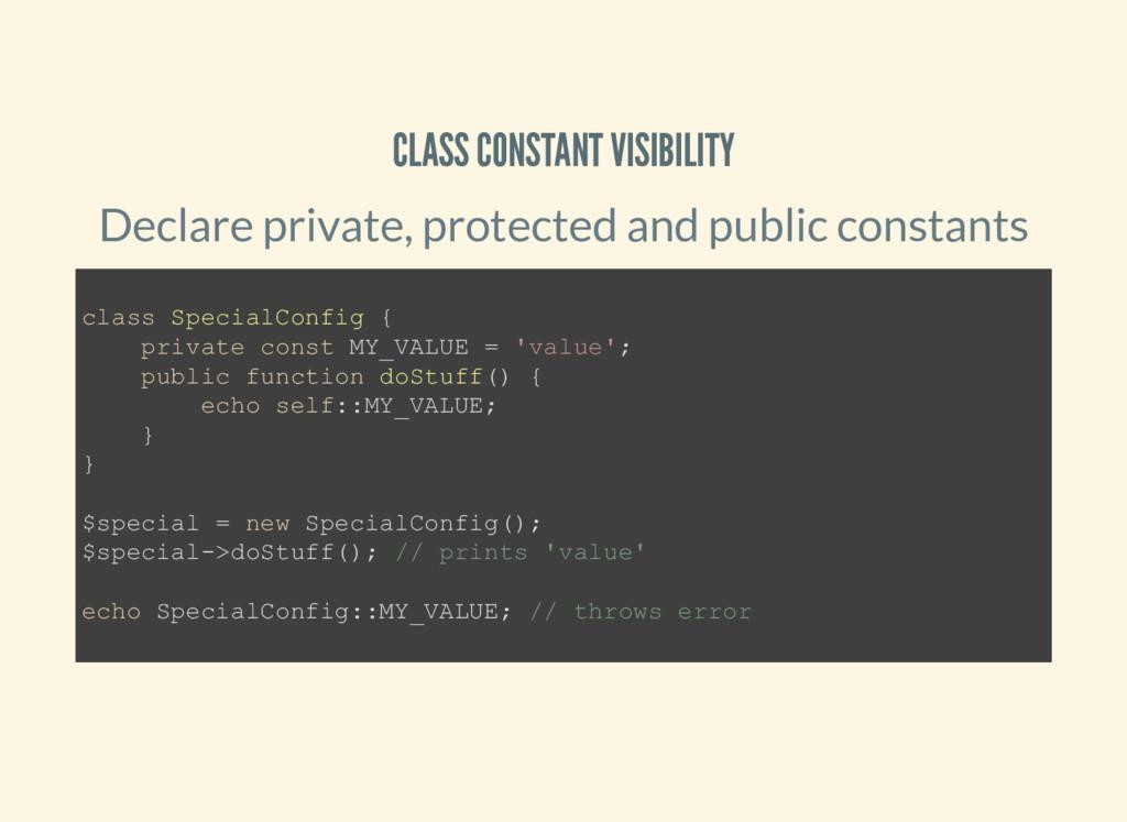 CLASS CONSTANT VISIBILITY Declare private, prot...