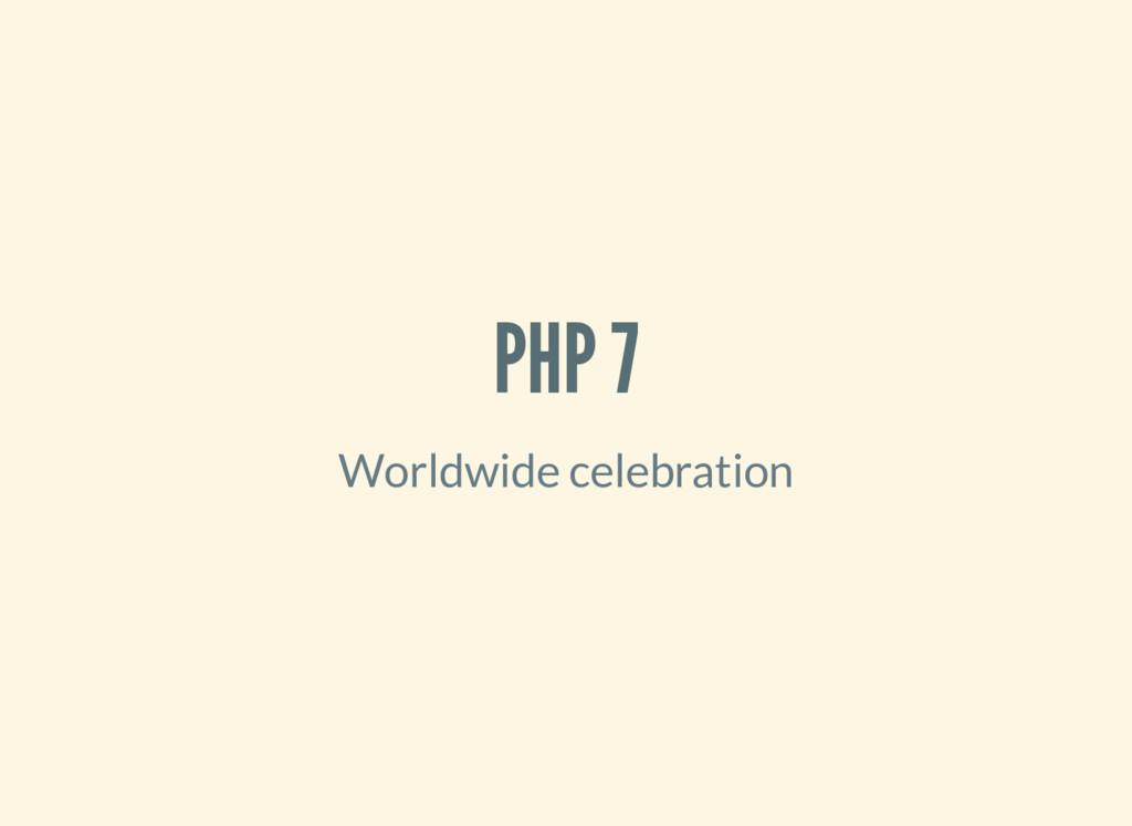 PHP 7 Worldwide celebration