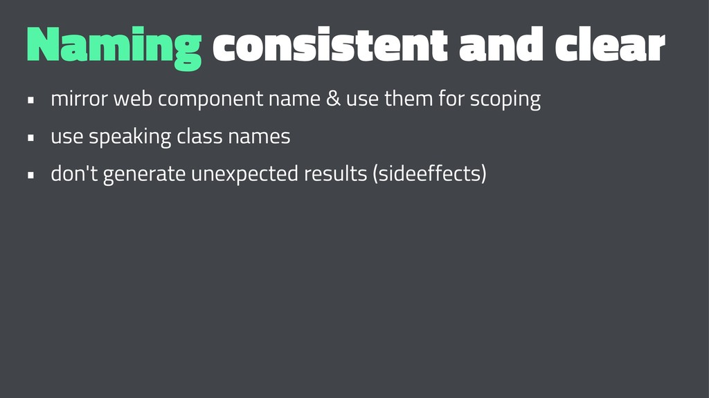 Naming consistent and clear • mirror web compon...