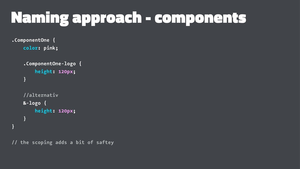 Naming approach - components .ComponentOne { co...