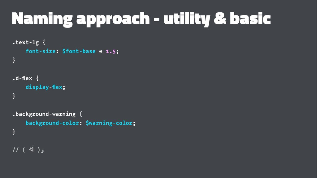 Naming approach - utility & basic .text-lg { fo...