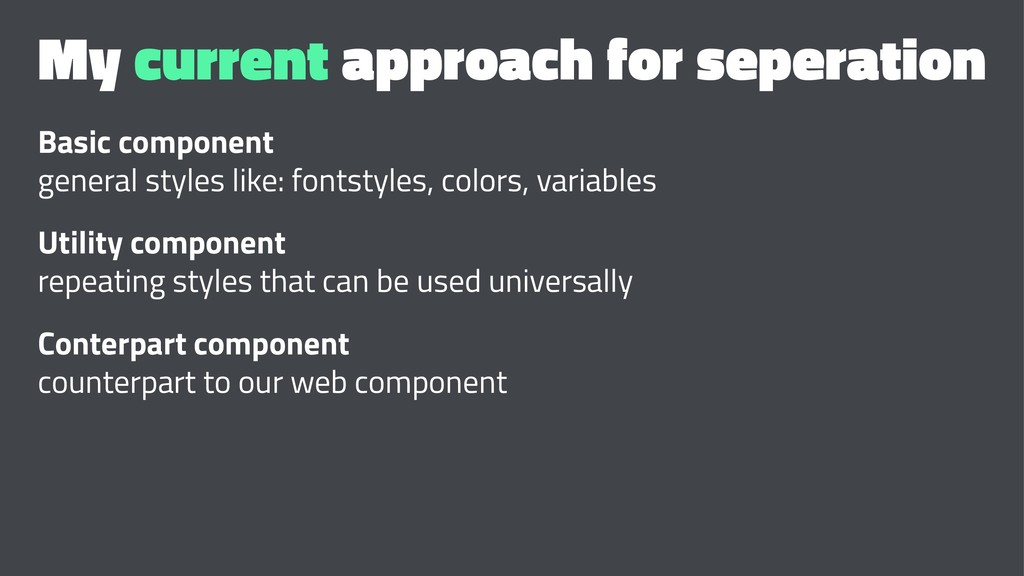 My current approach for seperation Basic compon...