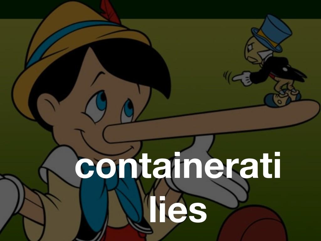 containerati lies