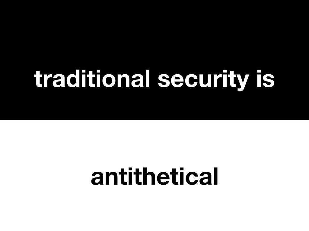 traditional security is antithetical