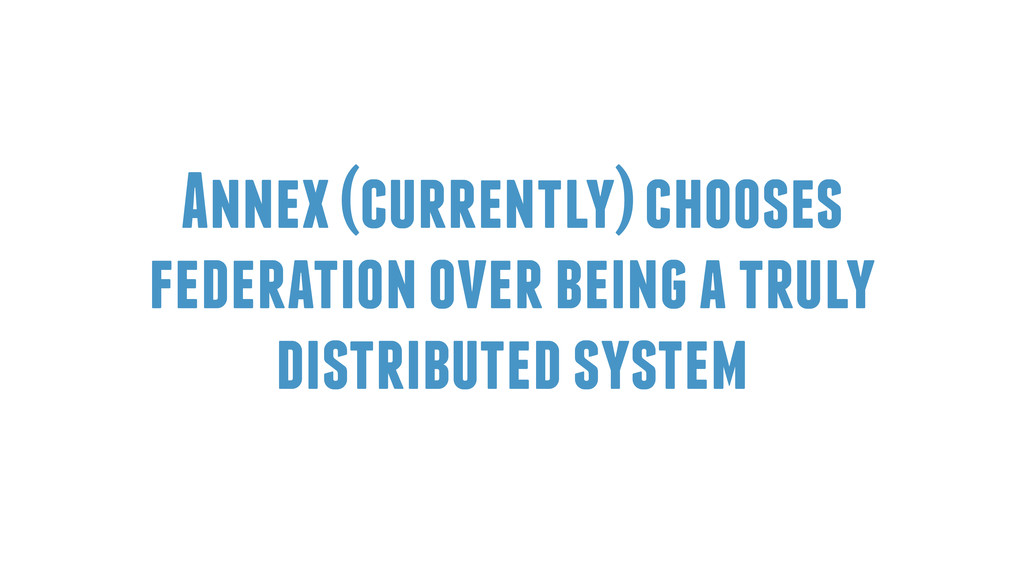 Annex (currently) chooses federation over being...