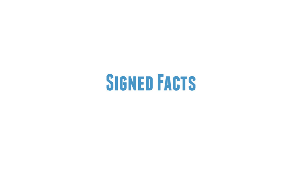 Signed Facts