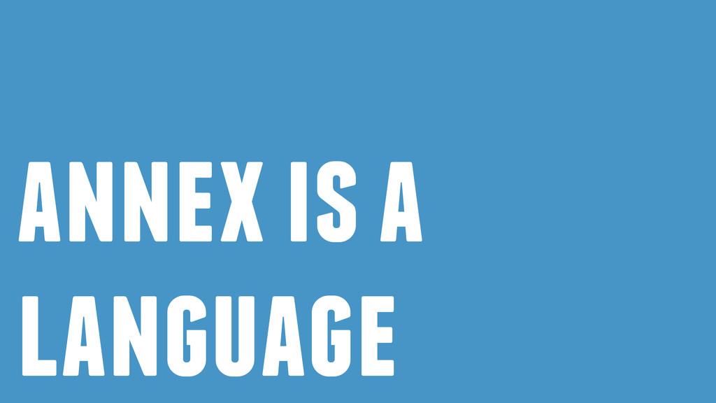 annex is a language