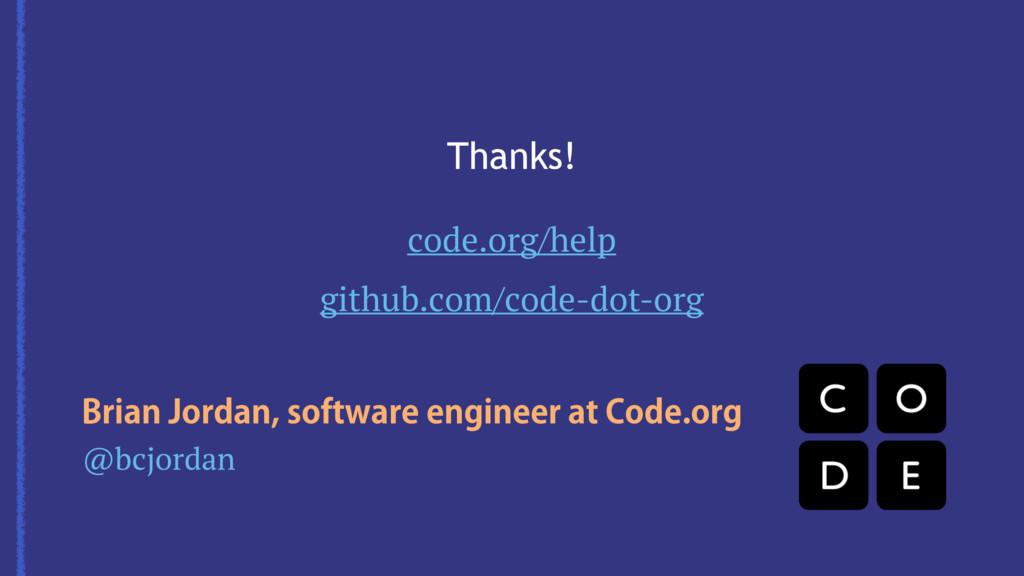 code.org/help github.com/code-dot-org Thanks! @...