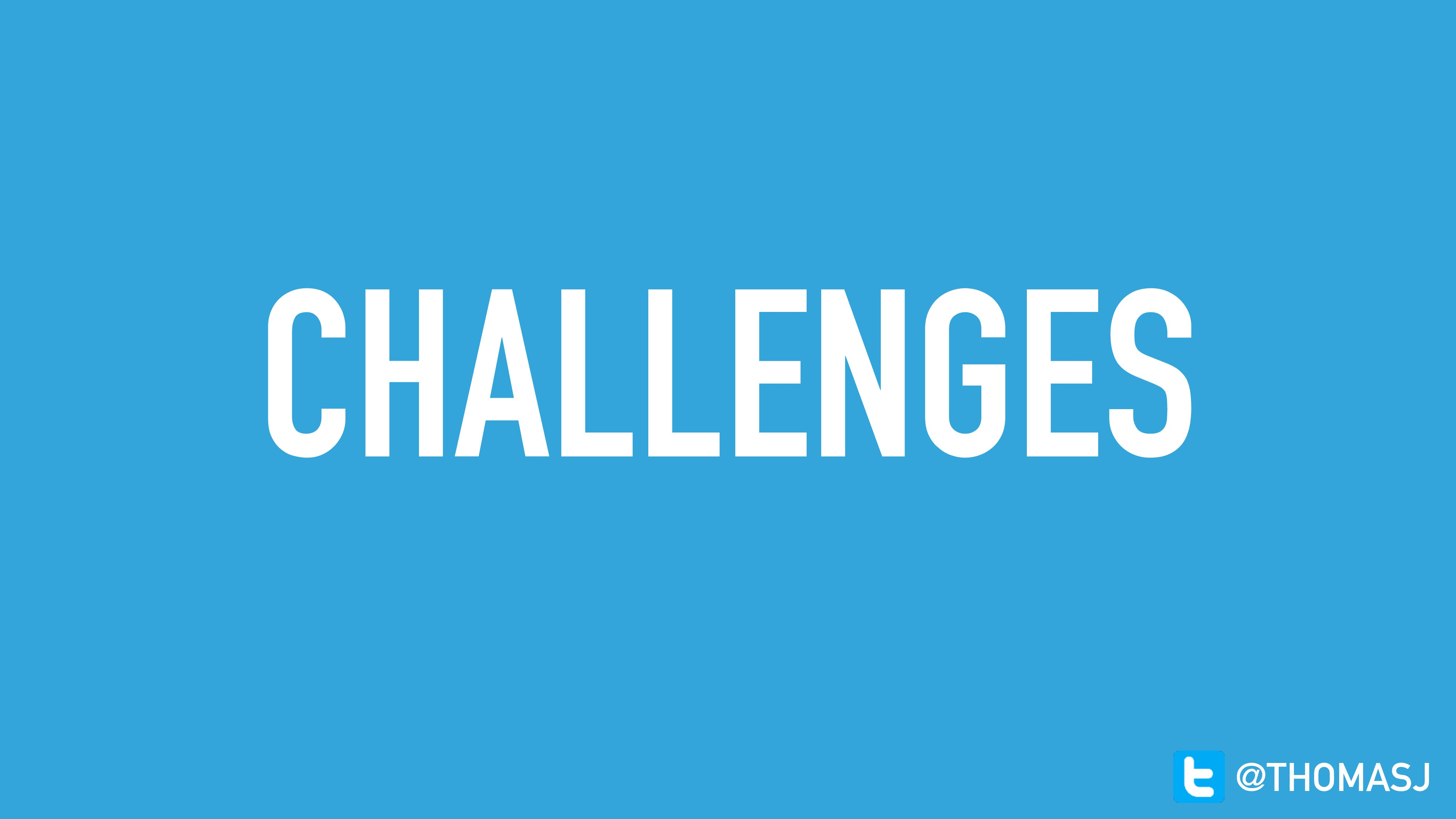CHALLENGES @THOMASJ