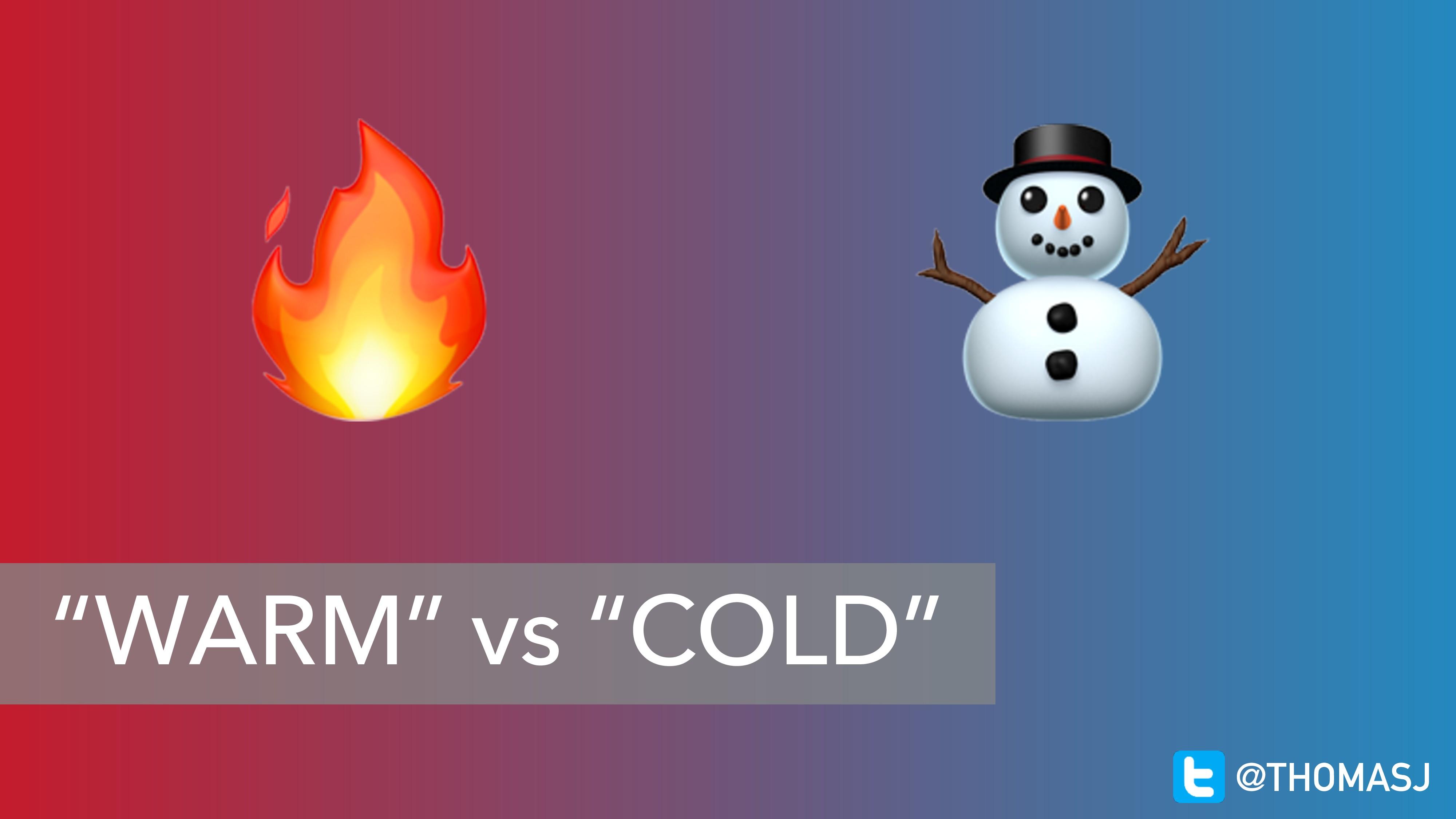 """WARM"" vs ""COLD""  ⛄ @THOMASJ"