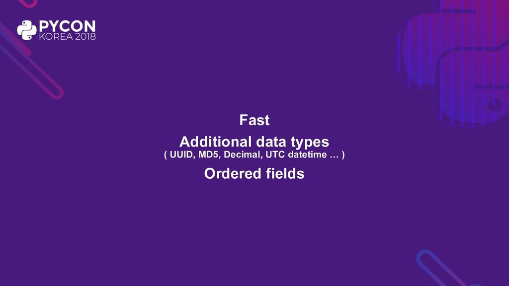 Fast Additional data types ( UUID, MD5, Decimal...