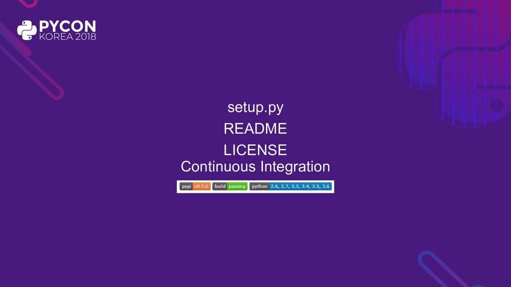 setup.py README LICENSE Continuous Integration