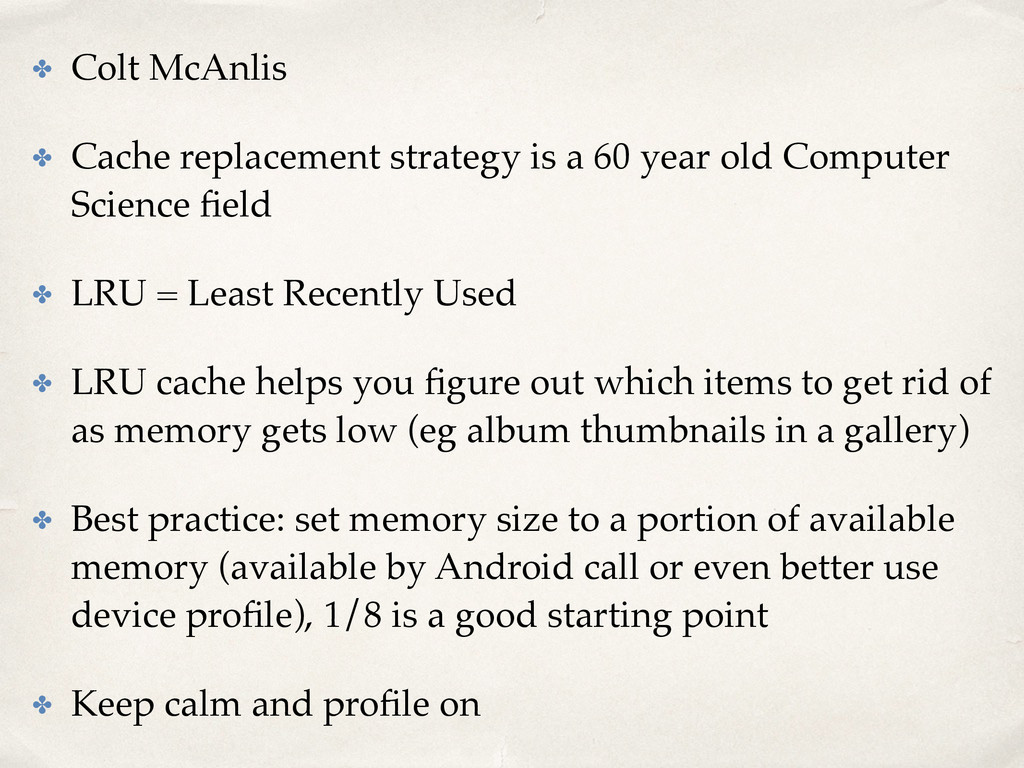 ✤ Colt McAnlis ✤ Cache replacement strategy is ...