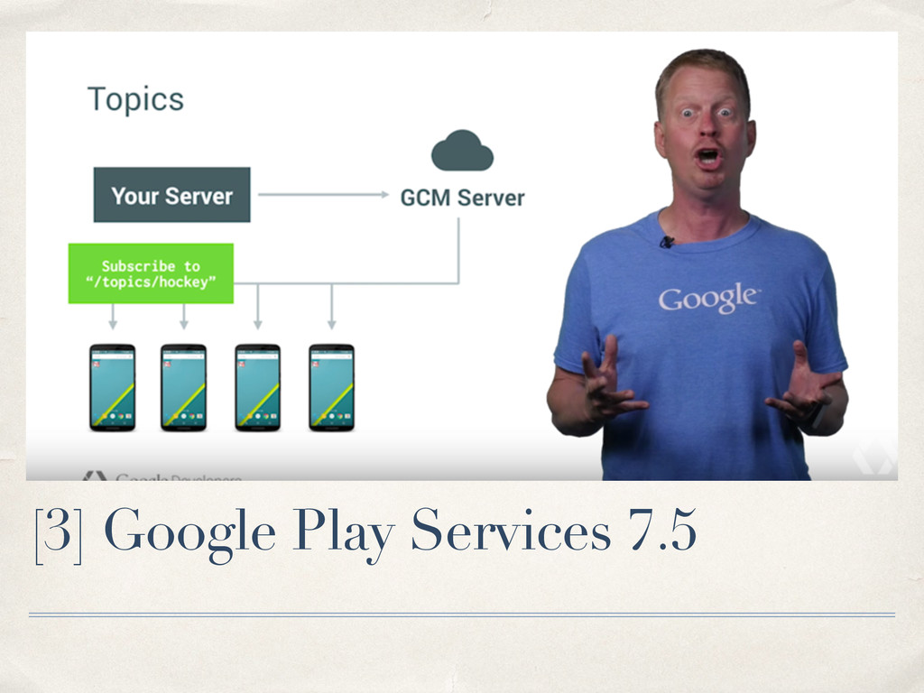 [3] Google Play Services 7.5