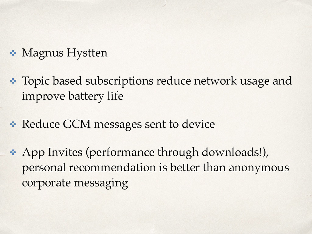 ✤ Magnus Hystten ✤ Topic based subscriptions re...