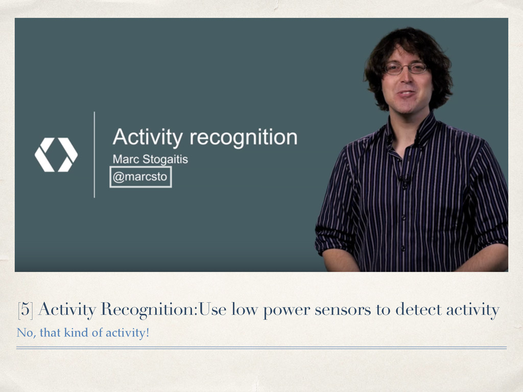 [5] Activity Recognition:Use low power sensors ...