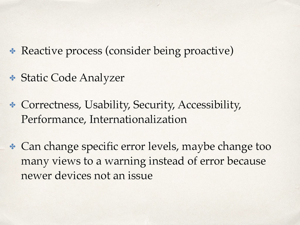 ✤ Reactive process (consider being proactive) ✤...