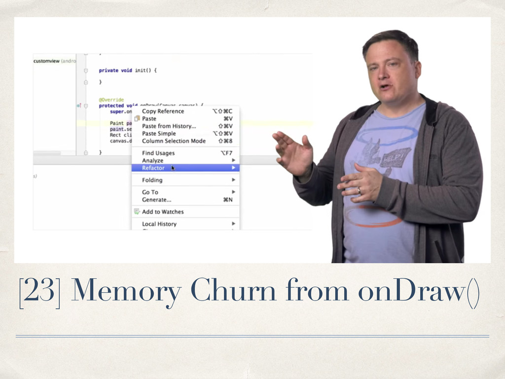 [23] Memory Churn from onDraw()