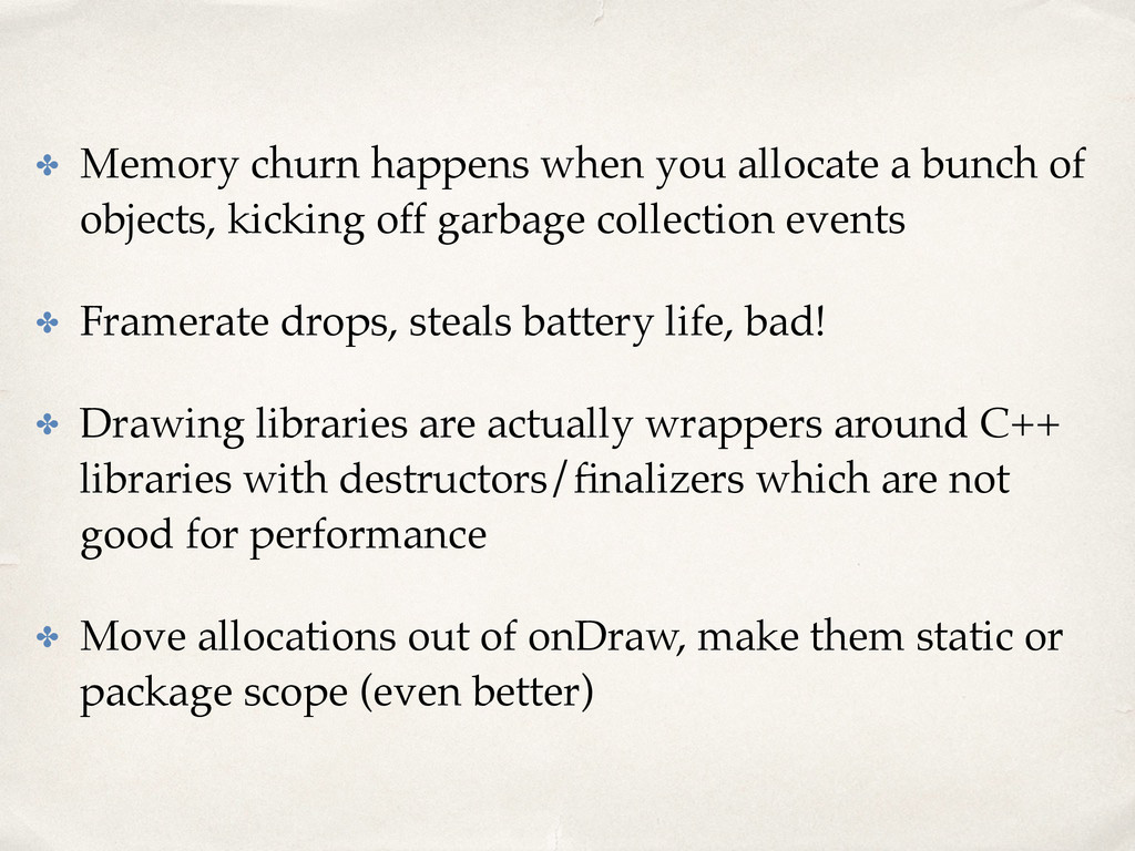 ✤ Memory churn happens when you allocate a bunc...