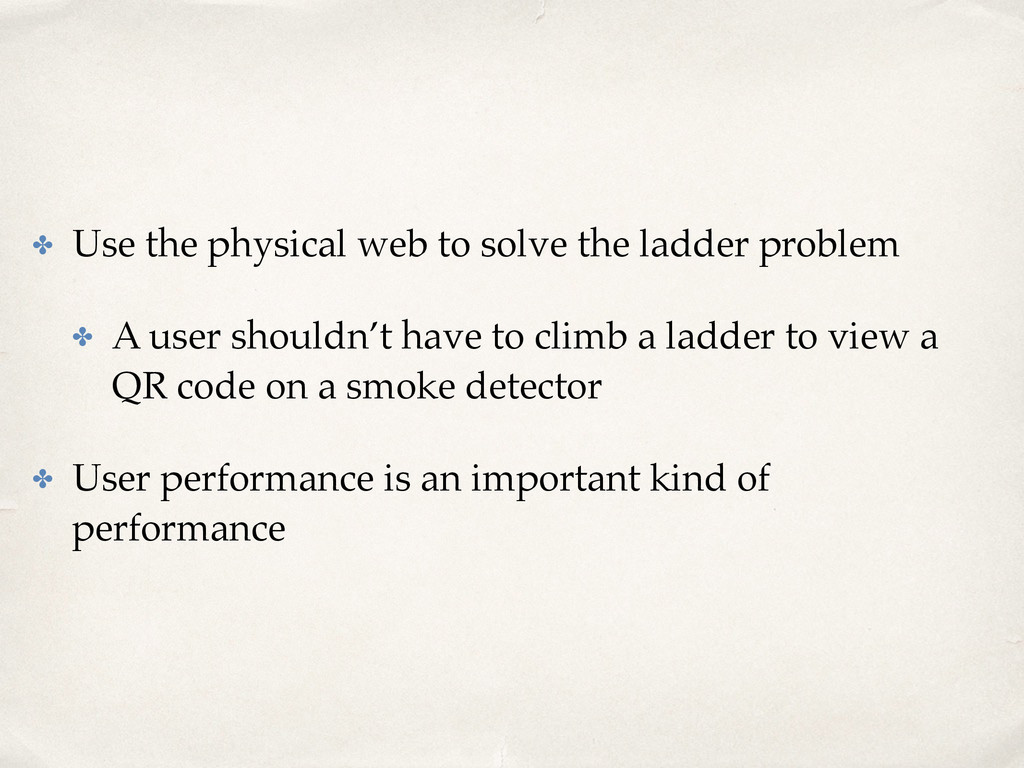 ✤ Use the physical web to solve the ladder prob...