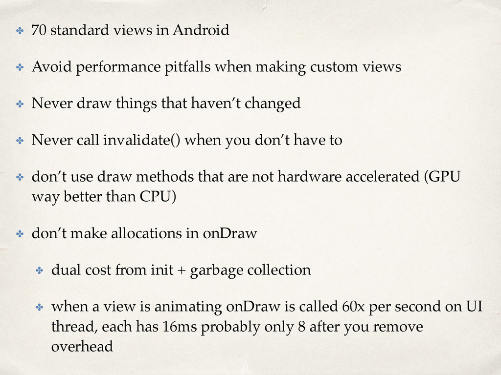 ✤ 70 standard views in Android ✤ Avoid performa...