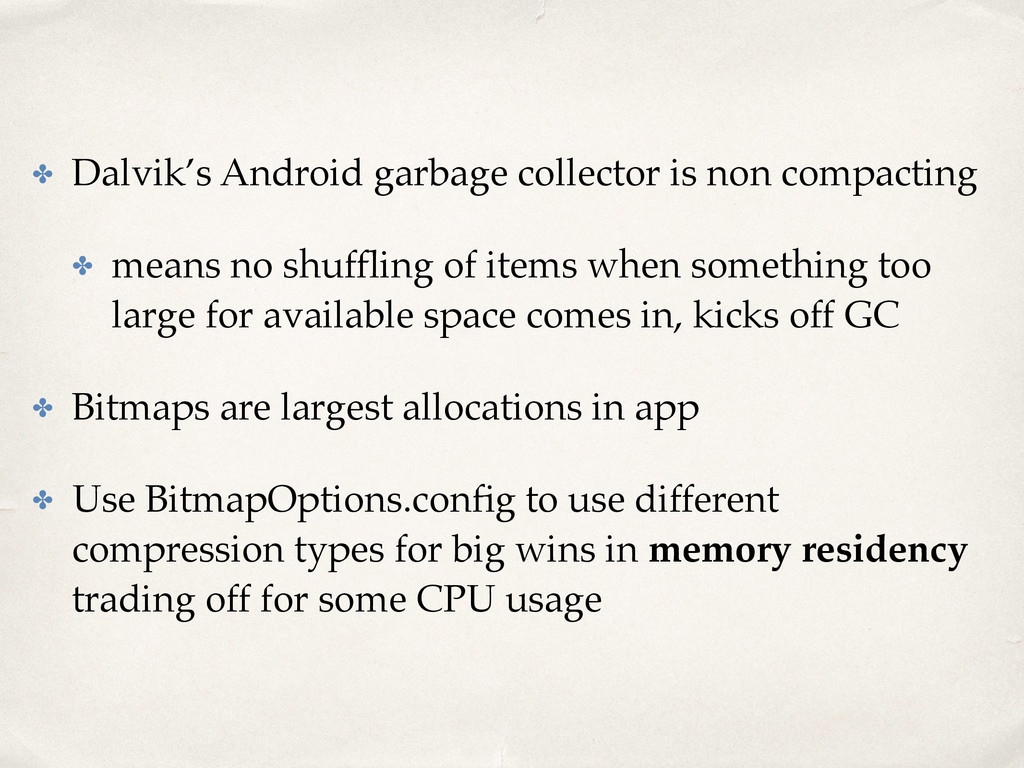 ✤ Dalvik's Android garbage collector is non com...